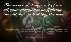 quote-the-secret-of-change-is-to-focus-all-of-your-energy-not-on-fighting-the-old-but-on-building-socrates-66-71-86